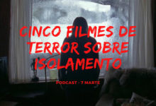 Podcast 7 Marte – Episódio #01 | Cinco filmes de terror sobre isolamento